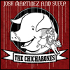 Josh Martinez and Sleep - The Chicharones